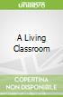 A Living Classroom