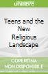 Teens and the New Religious Landscape