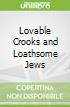 Lovable Crooks and Loathsome Jews