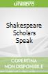 Shakespeare Scholars Speak