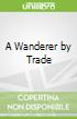 A Wanderer by Trade