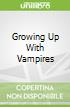Growing Up With Vampires