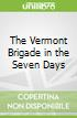 The Vermont Brigade in the Seven Days