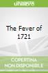 The Fever of 1721 libro str