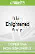 The Enlightened Army