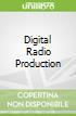 Digital Radio Production