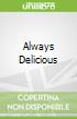 Always Delicious