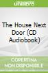 The House Next Door (CD Audiobook)