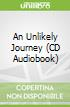 An Unlikely Journey (CD Audiobook)