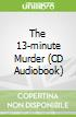 The 13-minute Murder (CD Audiobook)