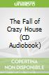The Fall of Crazy House (CD Audiobook)
