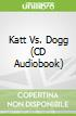 Katt Vs. Dogg (CD Audiobook)