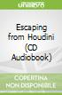 Escaping from Houdini (CD Audiobook)