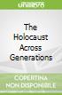 The Holocaust Across Generations