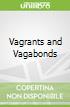 Vagrants and Vagabonds