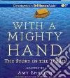 With a Mighty Hand (CD Audiobook)