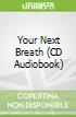 Your Next Breath (CD Audiobook)