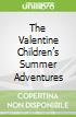 The Valentine Children's Summer Adventures