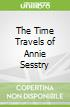 The Time Travels of Annie Sesstry