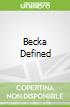 Becka Defined