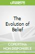 The Evolution of Belief