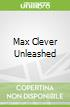 Max Clever Unleashed