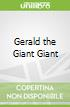 Gerald the Giant Giant