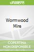 Wormwood Mire