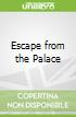 Escape from the Palace