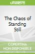 The Chaos of Standing Still