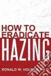 How to Eradicate Hazing