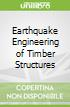 Earthquake Engineering of Timber Structures