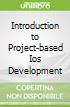 Introduction to Project-based Ios Development