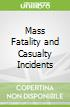 Mass Fatality and Casualty Incidents