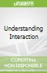 Understanding Interaction