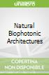 Natural Biophotonic Architectures