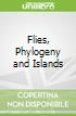 Flies, Phylogeny and Islands