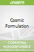 Cosmic Formulation