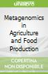 Metagenomics in Agriculture and Food Production