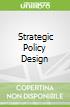 Strategic Policy Design