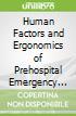 Human Factors and Ergonomics of Prehospital Emergency Care libro str