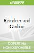 Reindeer and Caribou