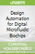 Design Automation for Digital Microfluidic Biochips