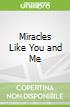 Miracles Like You and Me