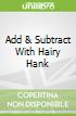 Add & Subtract With Hairy Hank
