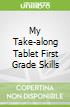 My Take-along Tablet First Grade Skills