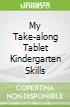 My Take-along Tablet Kindergarten Skills