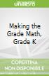 Making the Grade Math, Grade K