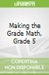Making the Grade Math, Grade 5