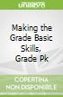Making the Grade Basic Skills, Grade Pk